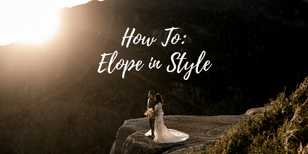 how to elope in style, mountaintop adventure elopement in the Adirondacks