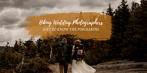 Wedding Photographers Who Hike: How The Pinckards Got Started In Mountaintop Weddings + Elopements