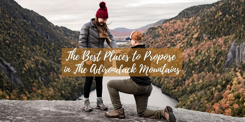 The best places to propose in the Adirondack Mountains. Man Proposing to his girlfriend on Indian Head.