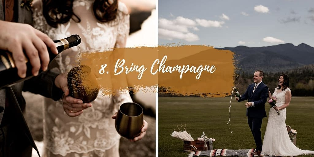 Make your elopement fun by bringing champagne